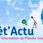Planèt'Actu, la newsletter de PSM